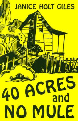 40 Acres and No Mule By Giles, Janice Holt
