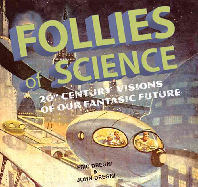 Follies of Science By Dregni, Eric/ Dregni, Jonathan
