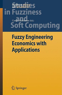 Fuzzy Engineering Economics with Applications By Kahraman, Cengiz (EDT)